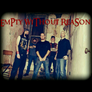 Empty Without Reason - Heavy Metal Band in Sioux Falls, South Dakota