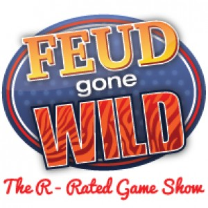 Feud Gone Wild - The R - Rated Game Show - Game Show in Boston, Massachusetts