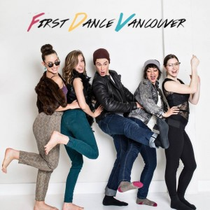 First Dance Vancouver - Dance Troupe / Choreographer in Vancouver, British Columbia