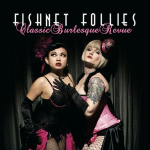 Fishnet Follies Classic Burlesque Revue - Burlesque Entertainment in San Francisco, California