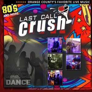 Last Call Crush - Cover Band / College Entertainment in Mission Viejo, California