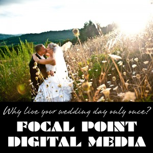 Focal Point Digital Media - Wedding Videographer in Portland, Oregon