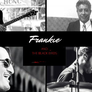 Frankie & The Black Birds - Latin Jazz Band in Rosemead, California