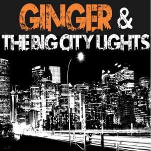 Ginger & The Big City Lights