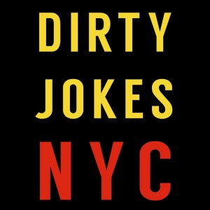 Dirty Jokes NYC - Comedy Show in New York City, New York