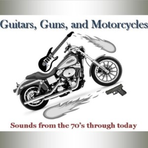 Guitars, Guns, and Motorcycles