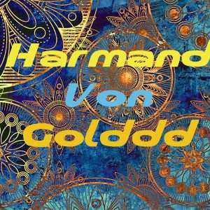 Harmand Von Golddd - DJ in San Jose, California