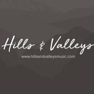 Hills and Valleys - Christian Band in Temecula, California
