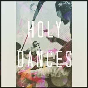 Holy Dances