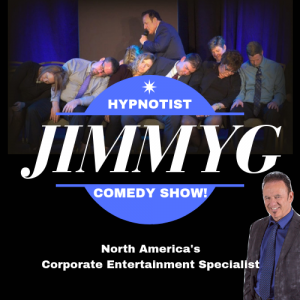 Hypnotist JimmyG's MindPower Comedy Show! - Hypnotist in Windsor, Ontario