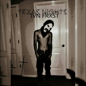 Ian Frxst - Hip Hop Artist in San Antonio, Texas