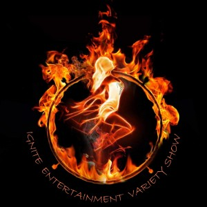 Ignite Entertainment Variety Show - Burlesque Entertainment / Fire Performer in Morgantown, West Virginia