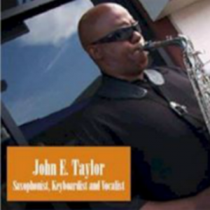 John E. Taylor - Saxophone Player / Woodwind Musician in Fort Worth, Texas