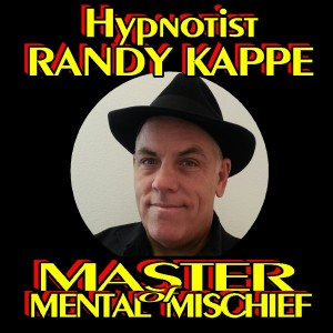 Hypnotist Randy Kappe - Hypnotist / Interactive Performer in Hemet, California