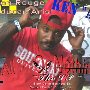 Ken All-N - Hip Hop Artist in Baton Rouge, Louisiana