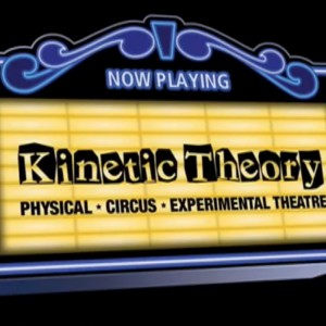 Kinetic Theory - Circus Entertainment in Los Angeles, California