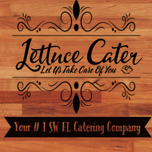 Lettuce Cater LLC - Personal Chef / Caterer in Port Charlotte, Florida