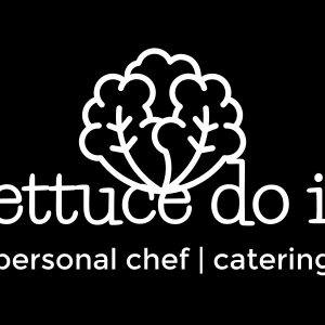 Lettuce Do It - Caterer / Personal Chef in Naples, Florida
