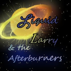 Liquid Larry & The Afterburners - Rock Band in Peterborough, Ontario