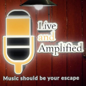 Live and Amplified
