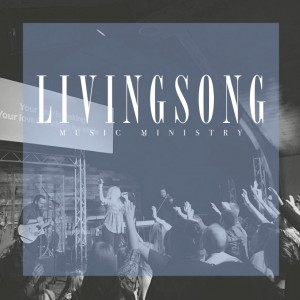 Livingsong - Christian Band / Praise & Worship Leader in Nashville, Tennessee