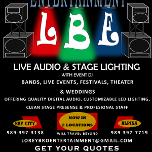 Lorey Brothers Entertainment LLP - Sound Technician in Bay City, Michigan