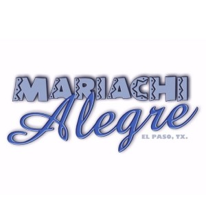 Mariachi Alegre - Mariachi Band / Wedding Band in El Paso, Texas