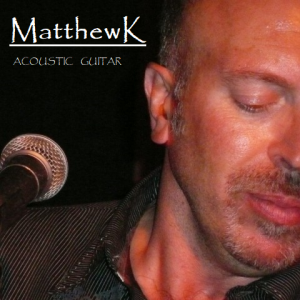 Matthew K - Singing Guitarist in San Antonio, Texas
