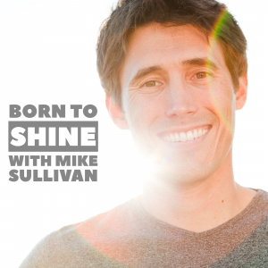 Mike Sullivan - Born to Shine - Motivational Speaker in Beverly Hills, California
