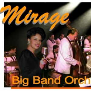 Mirage Big Band Orchestra - Big Band / 1930s Era Entertainment in San Diego, California