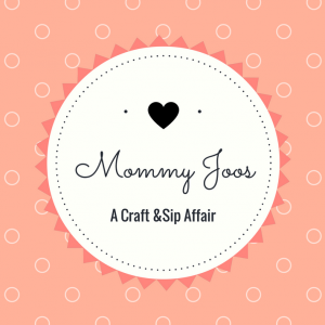 Mommy Joos A Craft & Sip Affair