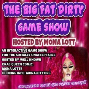 Mona Lott's Big Fat Dirty Game Show - Comedy Show / Comedian in Englewood, Colorado