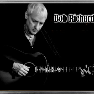 Bob Richard - Singing Guitarist / Pop Singer in Vancouver, British Columbia