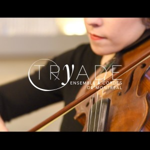 Ensemble Tryade - String Quartet / Wedding Entertainment in Montreal, Quebec