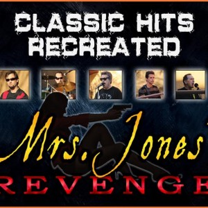 Mrs. Jones Revenge - Sound-Alike / Cover Band in Temecula, California