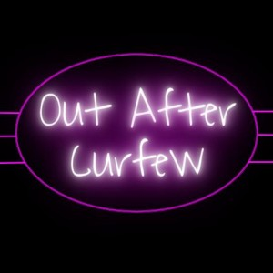 Out After Curfew