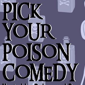 Pick Your Poison Comedy - Comedy Improv Show in San Jose, California