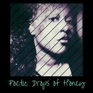 Poetic Drops of Honey - Soul Singer in Jamaica, New York