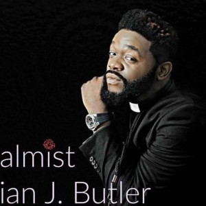 Psalmist Brian J Butler Ministries - Gospel Singer in Baltimore, Maryland