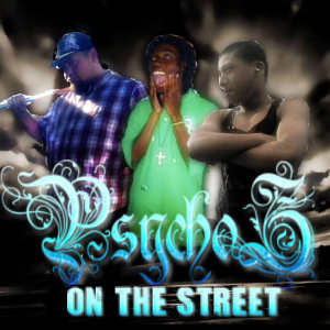 Psychoz On The Street - Hip Hop Group in Hayward, California