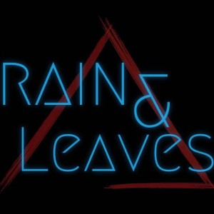 Rain & Leaves - Alternative Band in Rochester, New York