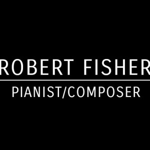 Robert Fisher - Composer / Classical Ensemble in Seattle, Washington