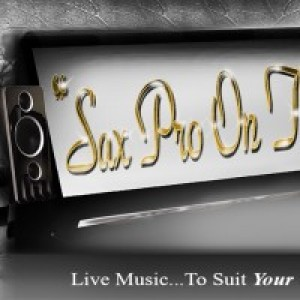 Sax Pro On the Go! - Saxophone Player / R&B Vocalist in Duarte, California