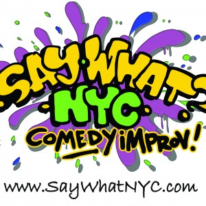 Say What? NYC - Comedy Improv Show / Comedian in Sunnyside, New York