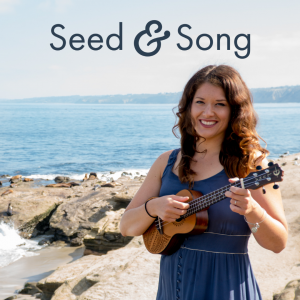 Seed & Song - Children's Music in San Diego, California