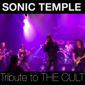 Sonic Temple- Tribute to THE CULT - Tribute Band in Los Angeles, California