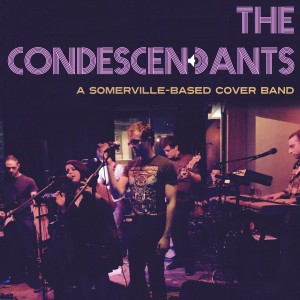 The Condescendants - Cover Band in Somerville, Massachusetts
