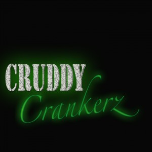 The Cruddy Crankerz