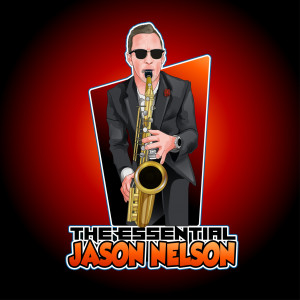 The Essential Jason Nelson - Sax | Piano - Multi-Instrumentalist / Saxophone Player in Somerville, New Jersey