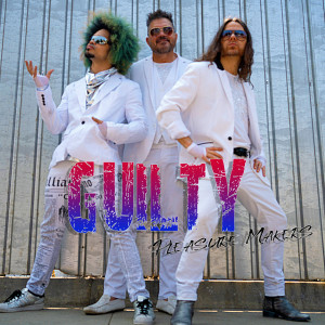 Guilty Pleasure Makers - Pop Music in Los Angeles, California